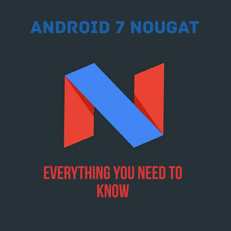 android 7 nougat complete features