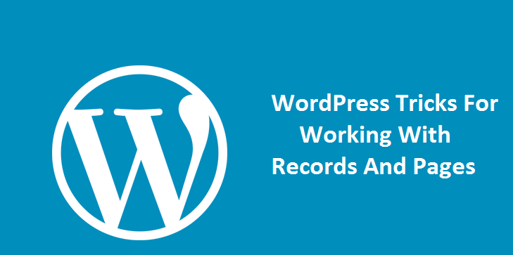 WordPress Tricks For Working With Records And Pages