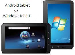 Compare the Windows based Tablets and Android based Tablets