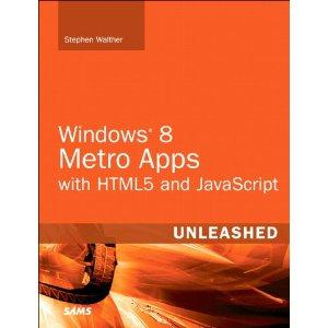 Windows 8 Metro Apps with HTML 5 and JavaScript