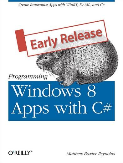 Programming Windows 8 Applications with C# by Matthew Baxter-Reynolds Book