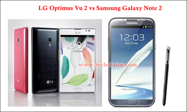 LG Optimus Vu 2 vs Samsung Galaxy Note 2 Head to Head Comparison