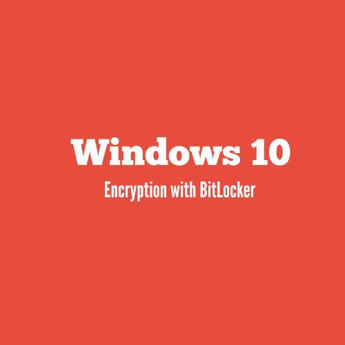 Encryption with BitLocker in Windows 10